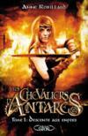 Les chevaliers d'Antarès T.1 ; descente aux enfers
