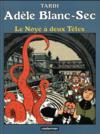 Adèle Blanc-Sec T.6 ; le noyé à deux têtes