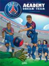 Paris Saint-Germain Academy ; dream team T.1 ; à la conquête du monde