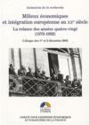 Milieux économiques et intégration européenne au XX siècle