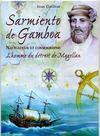 Sarmiento De Gamboa, Navigateur Et Cosmographe ; L'Homme Du Detroit De Magellan