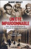 Un été impardonnable ; 1936 ; la guerre d'Espagne et le scandale de la non-intervention
