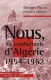 Nous les combattants d'Algérie 1954-1962