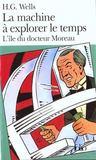 La machine à explorer le temps ; l'île du docteur Moreau