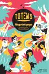 Totem t.1 ; Magots à gogo