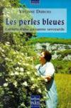 Les perles bleues ; carnets d'une paysanne savoyarde