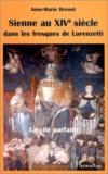 Sienne au XIVe siècle dans les fresques de Lorenzetti