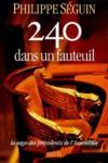 240 Dans Un Fauteuil ; La Saga Des Présidents De L'Assemblée