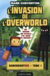 Minecraft - les aventures de Gameknight999 T.1 ; l'invasion de l'overworld