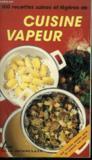 100 recettes saines et legeres de cuisine vapeur