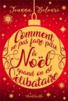 """Comment ne pas faire pitié à Noël quand on est c""""libataire"""