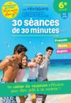 Les révisions concentrées en 30 séances de 20 minutes ; français ; mathématiques ; anglais ; 6e vers la 5e (édition 2018)