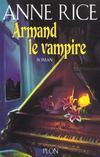 Chronique Des Vampires T.6 ; Armand Le Vampire