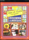 Creer Et Faire A La Maniere Des Indiens