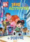 Ralph 2.0 ; jeux et activités + poster