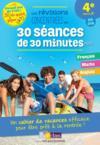 Les révisions concentrées en 30 séances de 20 minutes ; français ; mathématiques ; anglais ; 4e vers la 3e (édition 2018)