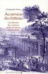 Au service du château ; l'architecture des communs en Ile-de-France au XVIII siècle