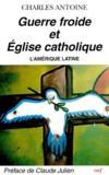 Guerre froide et Eglise catholique ; l'Amérique latine