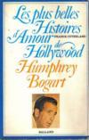 Les Plus Belles Histoires D'Amours De Hollywood : Humphrey Bogart