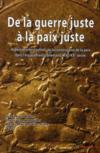 De la guerre juste à la paix juste ; aspects confessionnels de la construction de la paix dans l'espace franco-allemand (XVIe-XXe siècle)