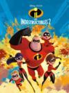 Disney cinéma ; les Indestructibles 2 ; l'histoire du film