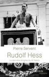 Rudolf Hess ; la dernière énigme du IIIe Reich