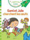 J'apprends à lire avec Sami et Julie ; Sami et Julie cherchent les oeufs