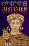 Justinien ; le rêve impérial