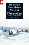 Au coeur de l'Antarctique ; vers le Pôle Sud 1908-1909