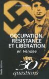 Occupation Resistance Et Liberation En Vendee En 30 Questions