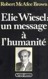 Elie wiesel : un message a l'humanite