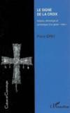 Le signe de la croix ; histoire, ethnologie et symbolique d'un geste total