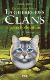 La guerre des clans - cycle 4 ; les signes du destin T.2 ; un écho lointain