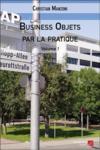 Business objets par la pratique t.1