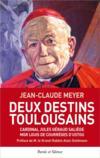 Deux destins toulousains ; cardinal Jules Géraud Saliège, Mgr Louis de Courrèges D'Ustou