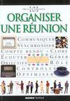 Organiser Une Réunion. Communiquer, Synchroniser, Compte Rendu, Clore, Ecouter...