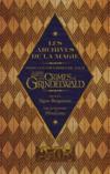 Les archives de la magie ; les animaux fantastiques, les crimes de Grindelwald
