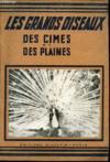 Les Grands Oiseaux - Des Cimes Et Des Plaines.