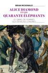 Alice Diamond et les quarante éléphants ; le gang de femmes qui dévalisa Londres