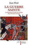 La guerre sainte ; la formation de l'idée de croisade dans l'Occident chrétien