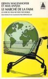 Le marché de la faim ; le livre du film we feed the world