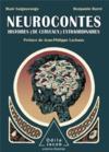 Neurocontes ; histoire (de cerveaux) extraordinaires