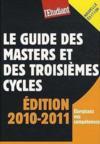 Le guide des masters et des troisièmes cycles (édition 2010/2011)