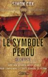 Le symbole perdu décrypté ; le guide non autorisé indispensable pour comprendre les faits derrière la fiction