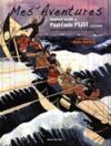 Mes aventures ; journal inédit de Paul-Emile Pajot (1873-1929) ; marin pêcheur et peintre de bateaux