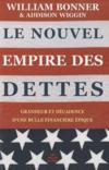 Le nouvel empire des dettes ; grandeur et décadence d'une bulle financière épique
