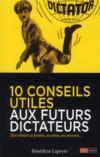 10 conseils utiles aux futurs dictateurs ; bien choisir sa femme, ses amis, ses ennemis...
