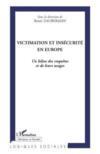 Victimation et insécurité en Europe ; le bilan des enquêtes et de leurs usages