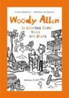Woody Allen ; le cinéma dans tous ses états