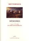 Mémoires t.1 (1773-1806) ; le choc d'Austerlitz